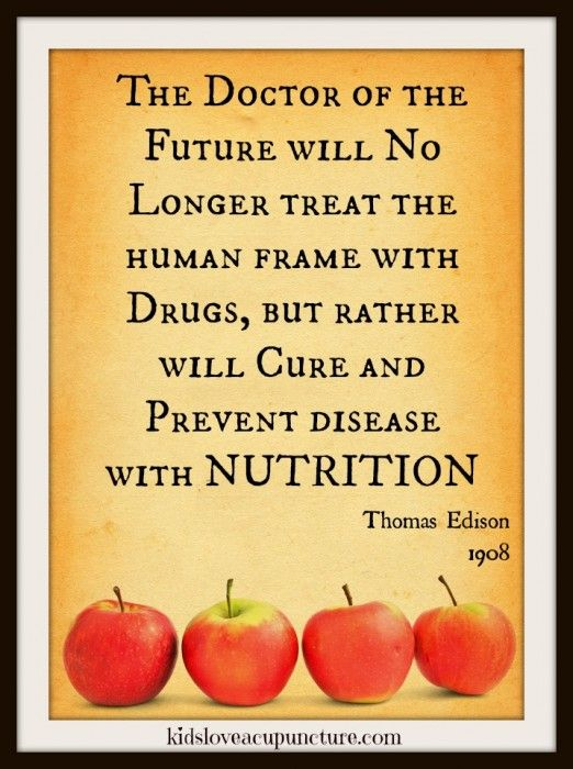 The Doctor of the Future will Cure Disease and Prevent Illness with Nutrition!
