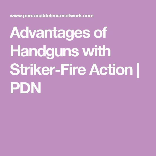 Advantages of Handguns with Striker-Fire Action | PDN