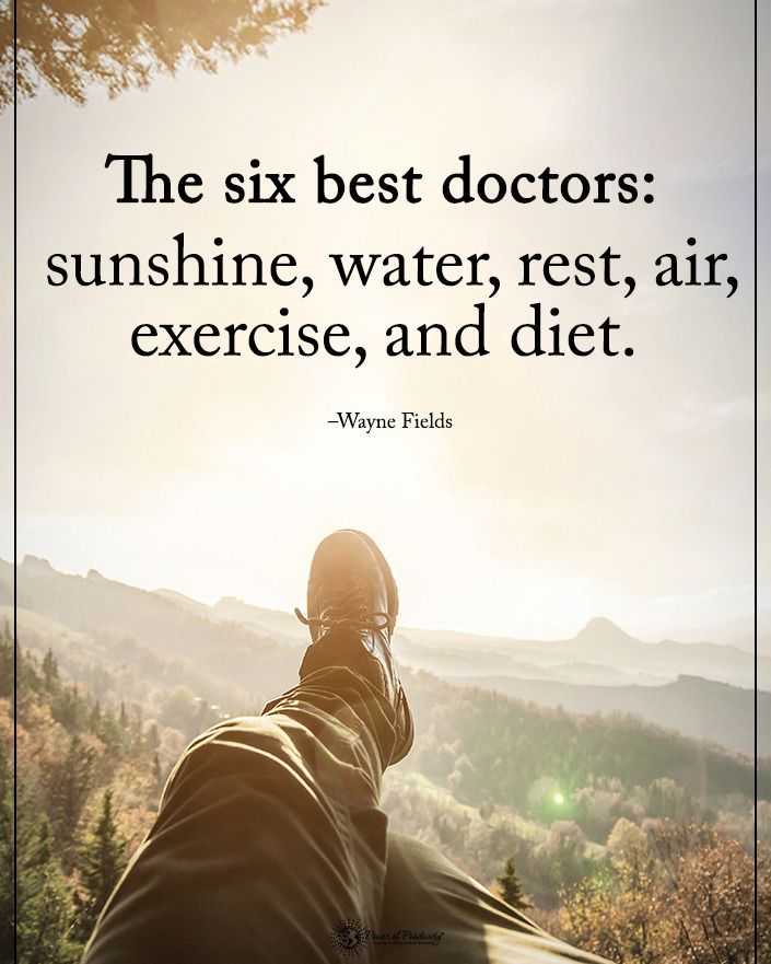 """13.3k Likes, 66 Comments - Positive + Motivational Quotes (@powerofpositivity) on Instagram: """"Double TAP if you agree.  The six best doctors: sunshine, water, rest, air, exercise, and diet. -…"""""""