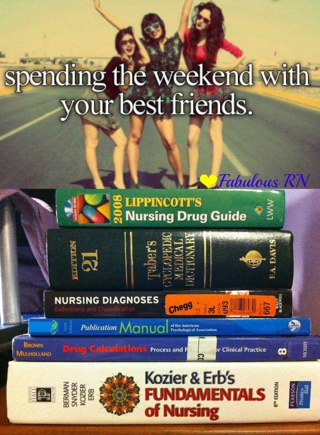 Spending the whole weekend with your best friends.....nursing books. Nursing school problems. Nurse humor. Nursing funny. Student Nurse. RN. Nursing school problems. Just girly things parody. Fabulous RN.