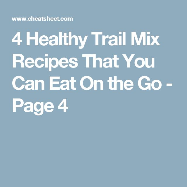 4 Healthy Trail Mix Recipes That You Can Eat On the Go - Page 4