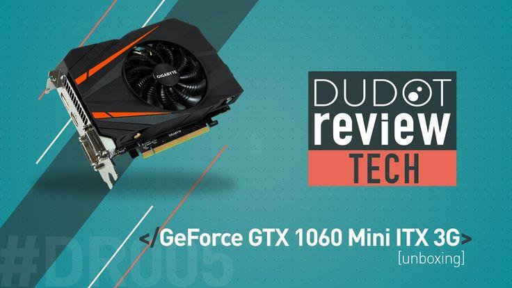 Gigabyte GeForce GTX 1060 Mini-ITX 3g - Unboxing  In questa puntata di DUDOTreview procederemo all'unboxing della scheda video GeForce GTX 1060 Mini-ITX 3g della Gigabyte.