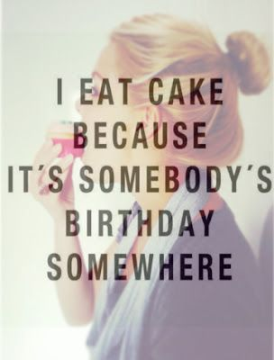 © Thursday Next: I EAT CAKE BECAUSE IT'S SOMEBODY'S BIRTHDAY SOMEWHERE
