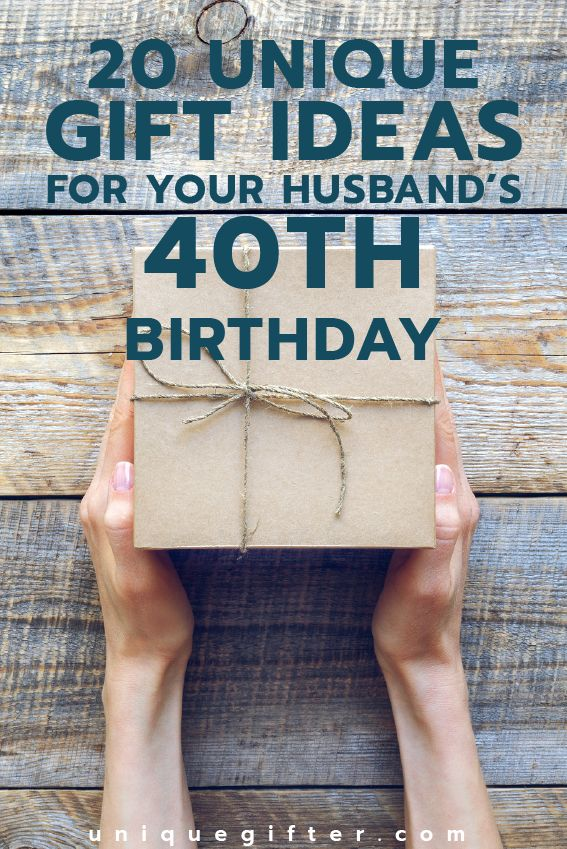 40 Gift Ideas for your Husband's 40th Birthday Unique