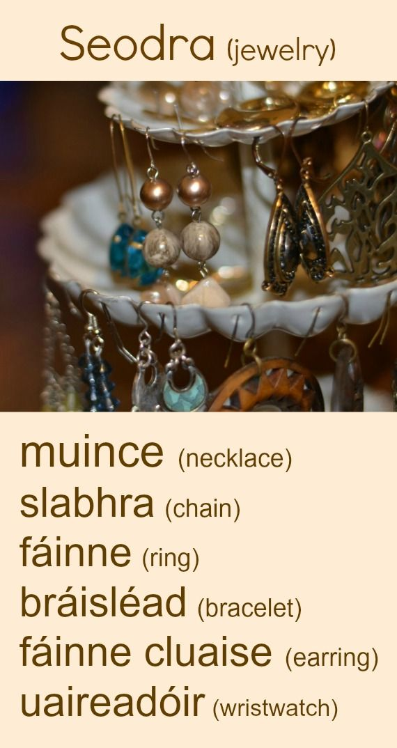 #irishfortheeyes Learn Gaeilge, the Irish language. Jewelry, necklace, chain, ring, bracelet, earring, wristwatch