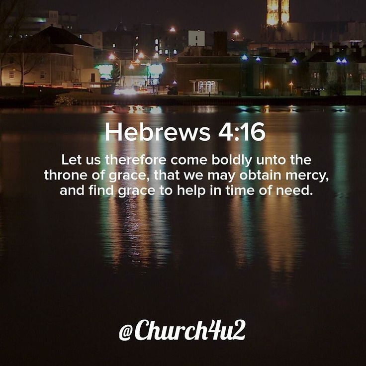 """Hebrews 4-16 """"Let us therefore come boldly unto the throne of grace that we may obtain mercy and find grace to help in time of need."""" #KingJamesVersion #KingJamesBible #KJVBible #KJV #Bible #BibleVerse #BibleVerseImage #BibleVersePic #Verse #BibleVersePicture #Picture #Pic #Image #KJVBibleVerse #DailyBibleVerse"""