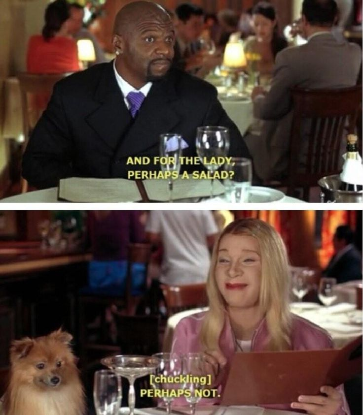 When guys try to order food for you at a restrauant...