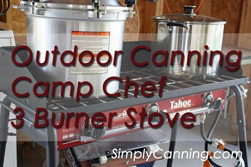 Outdoor Canning on a Camp Chef Stove