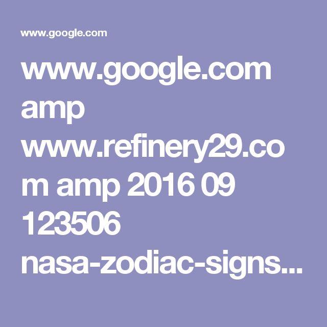 www.google.com amp www.refinery29.com amp 2016 09 123506 nasa-zodiac-signs-new-horoscope-dates