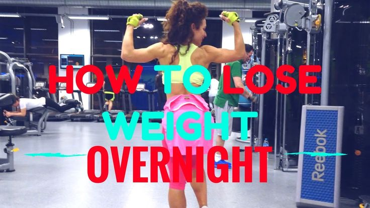 HOW TO LOSE WEIGHT OVERNIGHT