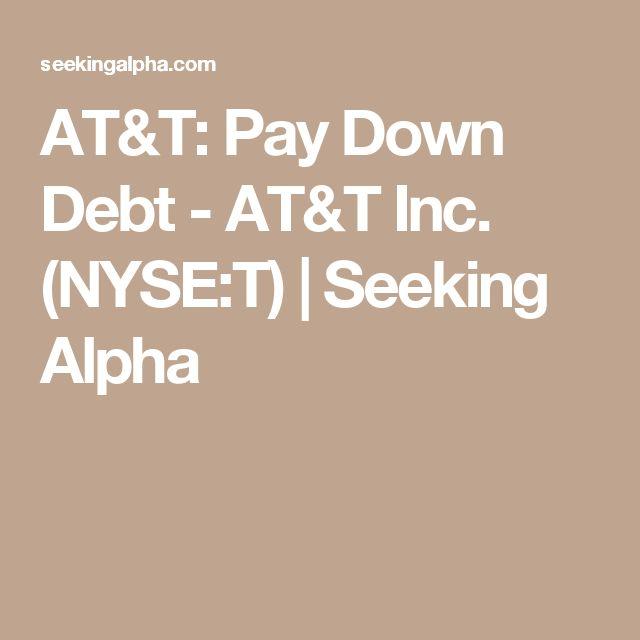 AT&T: Pay Down Debt - AT&T Inc. (NYSE:T) | Seeking Alpha