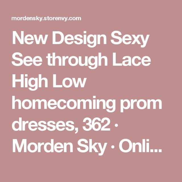 New Design Sexy See through Lace High Low homecoming prom dresses, 362 · Morden Sky · Online Store Powered by Storenvy