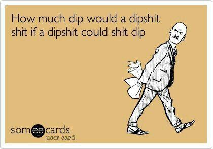 dipshit