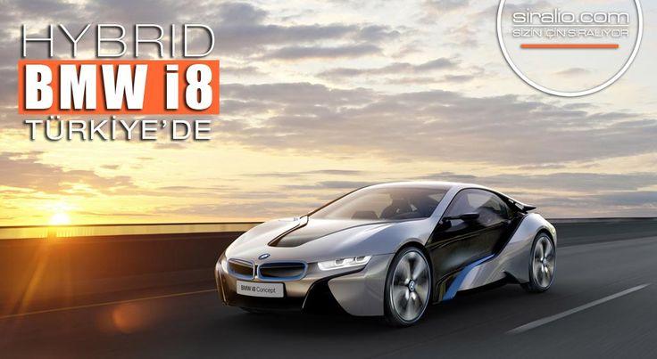 BMW ELEKTRİKLİ ARACI BMW İ8'İ TÜRKİYE'DE SATIŞA ÇIKARDI | siralio.com
