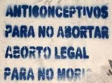 Anticonceptivos para no abortar, aborto legal para no morir