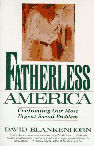 fatherless america by david blankenhorn essay David blankenhorn fatherless america essay david blankenhorn fatherless america essay essays in to moodle how college good write [x]r&j [x]lotf essay [x.