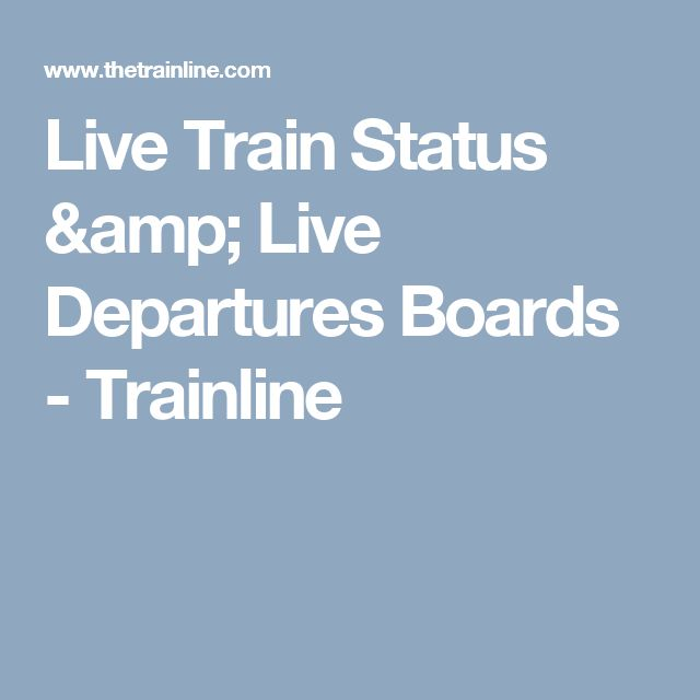 Live Train Status & Live Departures Boards - Trainline