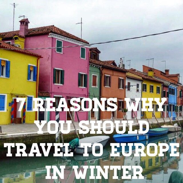 tifanyco Need some reasons why travel to Europe in winter is better Save money less time spent battling through crowds etc  it  s a bit of a no brainer really