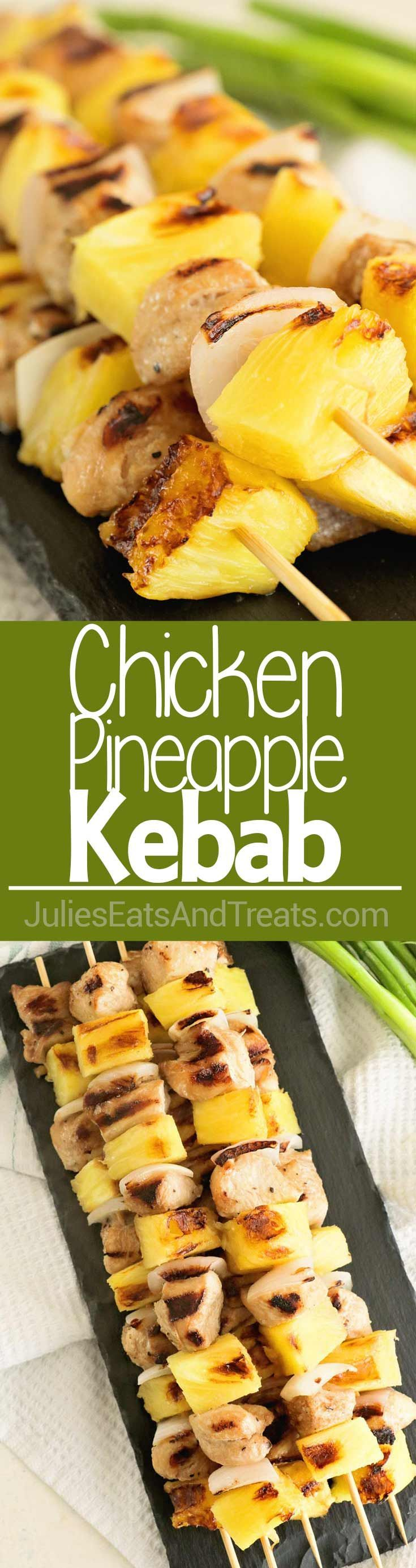 Chicken Pineapple Kebabs ~ Quick and Easy Marinated Skewrs that are the Perfect Combination of Sweet and Tangy! ~ http://www.julieseatsandtreats.com