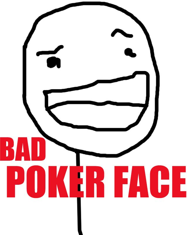 Neutral bad poker face