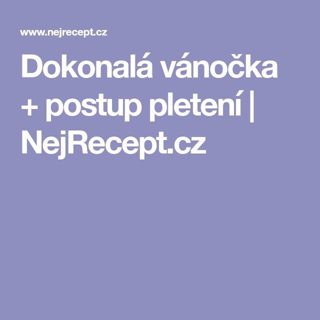 Dokonalá vánočka + postup pletení | NejRecept.cz