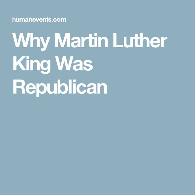 Why Martin Luther King Was Republican