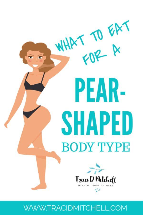 Pear Shape Body Type Meal Plan