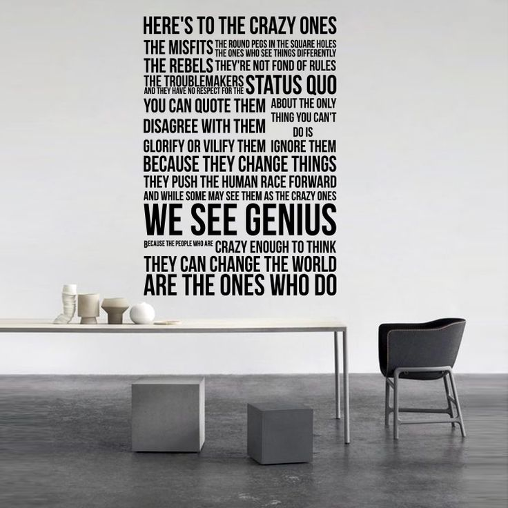 """Here's to the crazy ones. The misfits. The rebels. The troublemakers."" Väggord / väggtext & väggdekor"