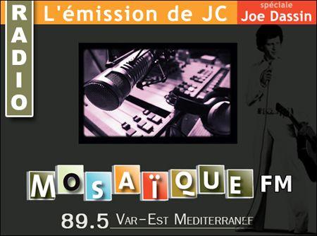 L'émission de JC sur Mosaïque FM Fréjus - Spéciale JOE DASSIN - Juin 2013
