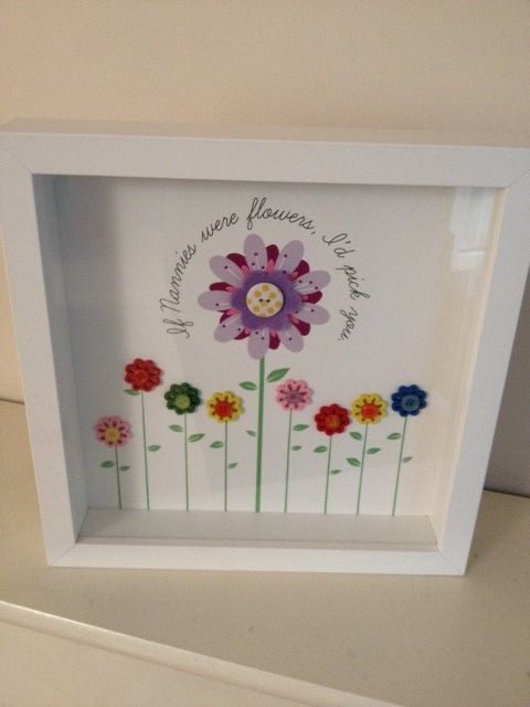 If Nannies were flowers Iu0027d pick you Print with Buttons in a x White Box Frame & 25+ unique White box frame ideas on Pinterest | Box frame ideas ... Aboutintivar.Com