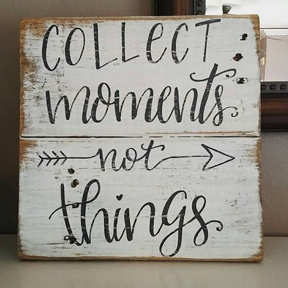 Collect moments not things. Such wonderful words.  This handmade wood sign is crafted from reclaimed wood and is painted country white then distressed and aged for a beautifully rustic, farmhouse feel.  This wood sign measures approximately 11x11 and is the perfect size to hang on a gallery wall or use on a side table or mantle. It does come with hardware attached if you choose to hang it.  This sign is hand lettered, I never use fonts or stencils. Each sign is a one of kind piece, made to…