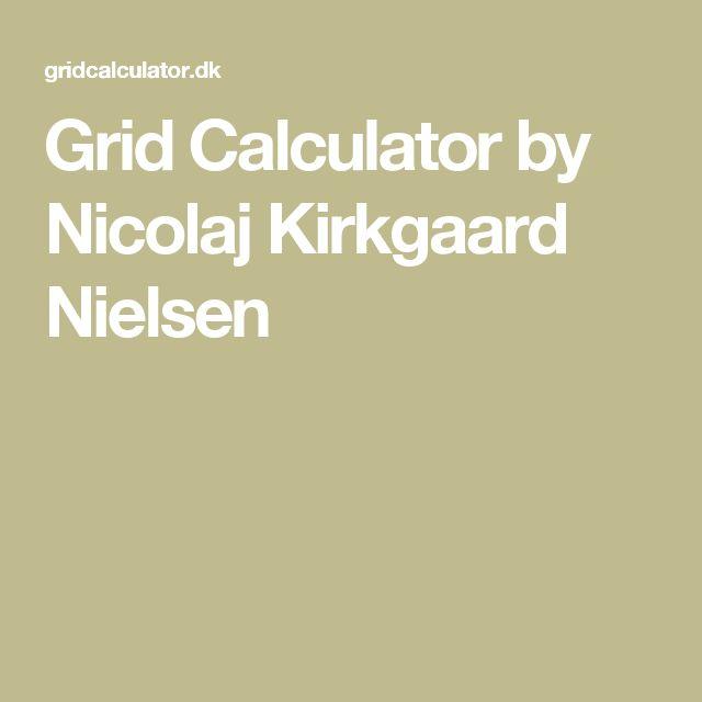 Grid Calculator by Nicolaj Kirkgaard Nielsen