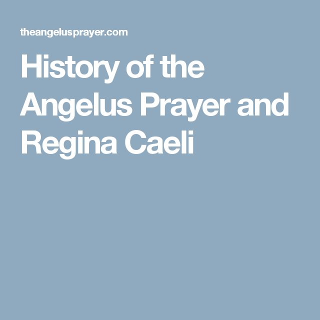History of the Angelus Prayer and Regina Caeli