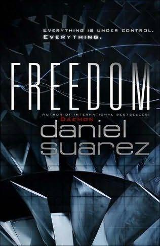 Freedom      (Daemon, book 2)    by    Daniel Suarez 3 1/2 stars