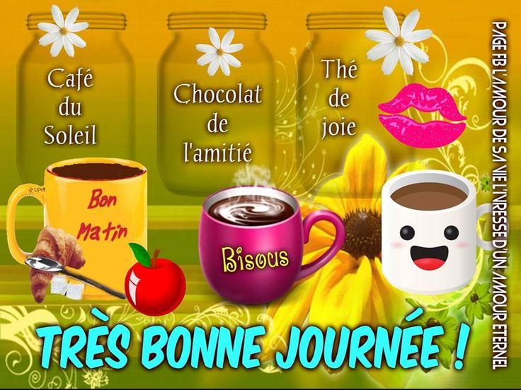 Café du Soleil, Chocolat de l'amitie, Thé de joie... Bon Matin, Bisous Très Bonne Journée !!