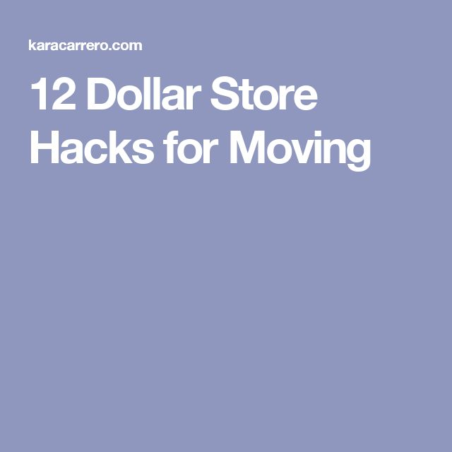 12 Dollar Store Hacks for Moving