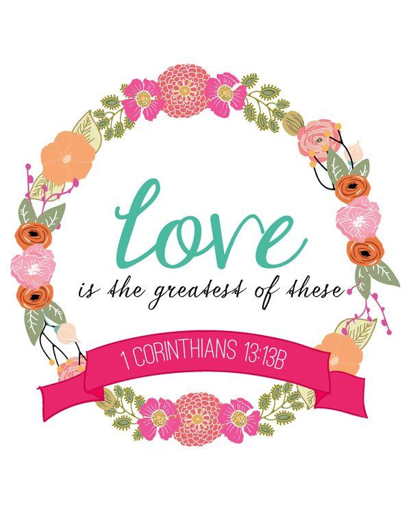 "1 Corinthians 13:13 ""Three things will last forever - faith, hope, and love - and the greatest of these is love."""