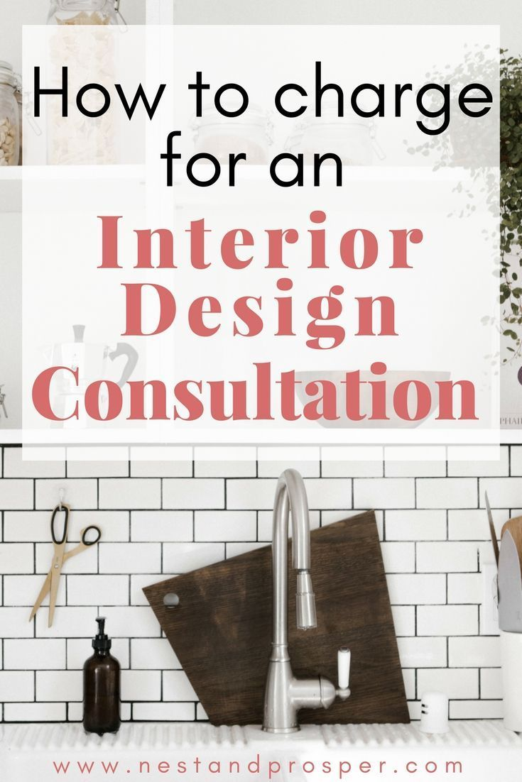 How Much Should Interior Designers Charge For Consultations Design Clients Learn Interior Design Interior Design Business