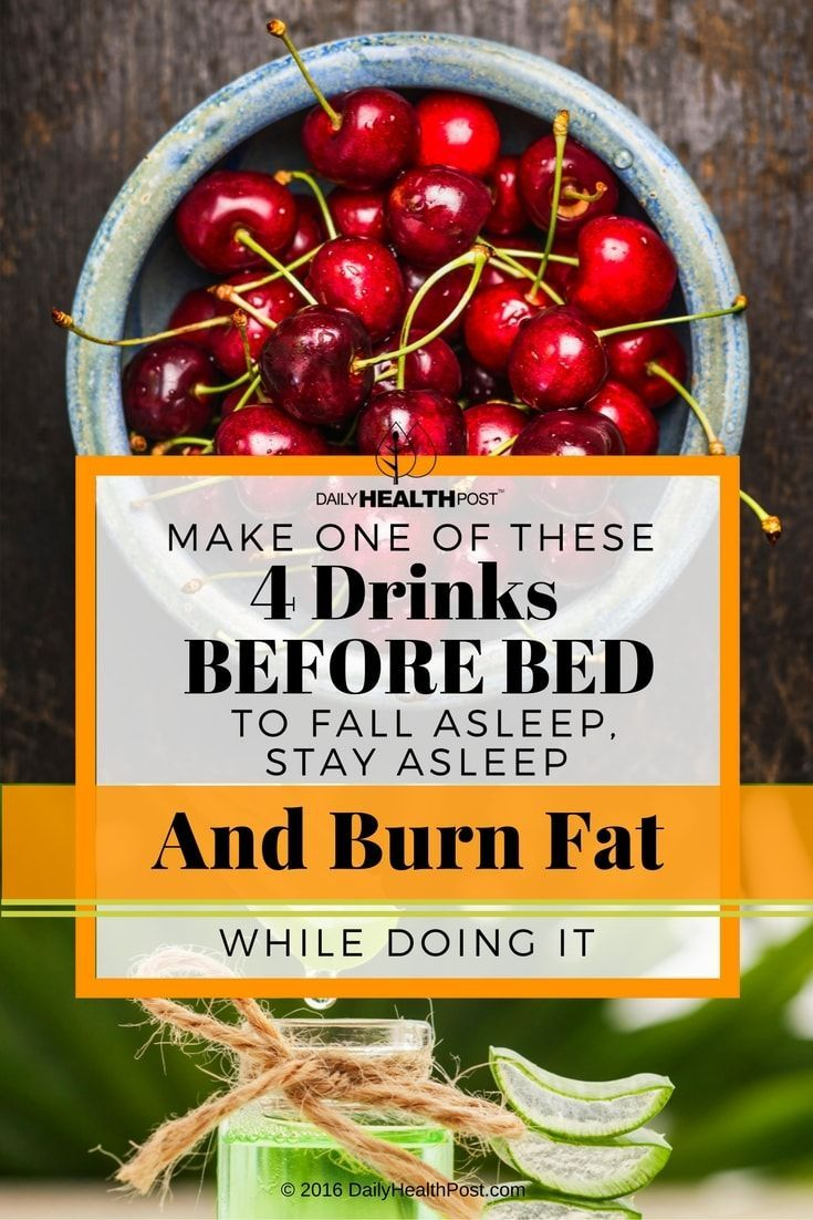 Fat Burning Drinks Before Bed To Fall Asleep, Stay Asleep And Burn Fat