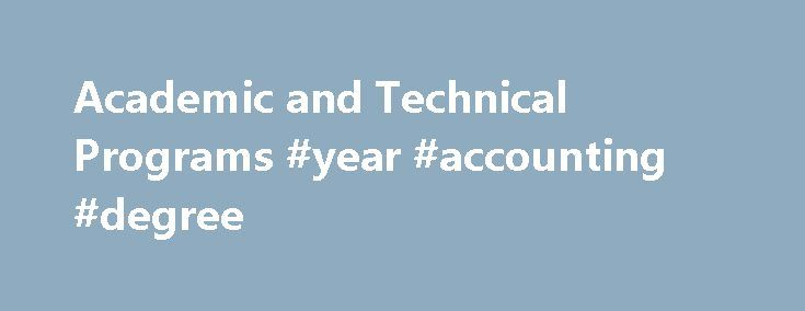 Academic and Technical Programs #year #accounting #degree http://china.nef2.com/academic-and-technical-programs-year-accounting-degree/  # Academic and Technical Programs Associate in Applied Science (A.A.S.) Associate in Science (A.S.) Associate in Arts (A.A.) Accounting Technology Accounting Specialist (Computerized) Aquaculture Technician Child Development Computer Science Technology-Network Administration Computer Science Technology Emergency Medical Services General Studies Human…
