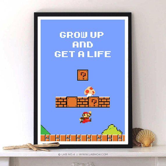 Grow up and Get a Life Mario Video Game Inspirational