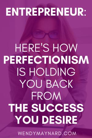In addition to risking your own mental well-being, physical health, and relationships with others,perfectionism will greatly limit your success as an entrepreneur and, most likely, it will keep you poor.Here's how you can change.