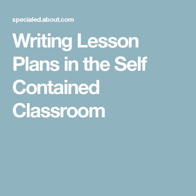 Writing Lesson Plans in the Self Contained Classroom