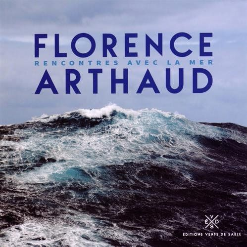 Rencontres avec la mer, le dernier ouvrage de Florence Arthaud