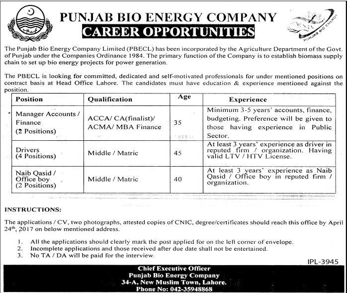 PUNJAB BIO ENERGY COMPANY CAREER OPPORTUNITIES The Punjab Bio Energy Company Limited (P B E C L) has been incorporated by the Agriculture Department of the Govt. of Punjab under the Companies Ordinance 1984. The primary function of the Company is to establish biomass supply chain to set up bio energy projects for power generation. The PBECL is looking for committed dedicated and self-motivated professionals for under mentioned positions on contract basis at Head Office Lahore. The candidates…