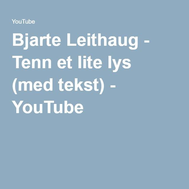Bjarte Leithaug - Tenn et lite lys (med tekst) - YouTube