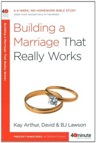 Building a Marriage That Really Works (40-Minute Bible Studies) by Kay Arthur. $5.53