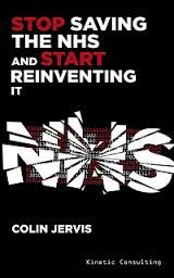 stop saving the nhs and start reinventing it by colin jervis #books #healthcare