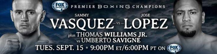 SAMMY VASQUEZ RETURNS TO HIS HOMETOWN TO TAKE ON JOSE LOPEZ FOR PBC ON FOX SPORTS 1