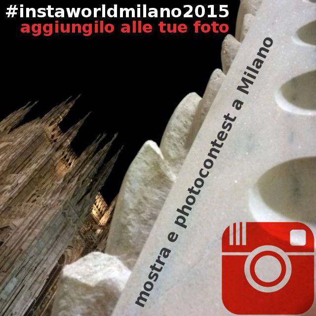#premio di #fotografia su instagram: stiamo selezionando le vostre #foto da #milano e dal #mondo - aggiungete hastag #instaworldmilano2015